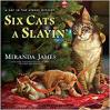 Six Cats a Slayin' - Miranda James, Erin Bennett