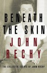 Beneath the Skin: The Collected Essays - John Rechy