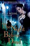 The Night Before Dead (Dreg City Book 6) - Kelly Meding