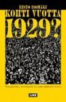 Kohti vuotta 1929?: Vapaakauppa, työttömyys ja ääriliikkeiden nousu - Risto Isomäki