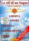 Le Ali Di Un Sogno - Alex Gabriel