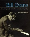 Bill Evans - Everything Happens to Me: A Musical Biography (Book) - Keith Shadwick