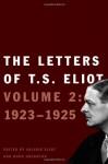 The Letters of T. S. Eliot: Volume 2: 1923-1925 - T. S. Eliot, Valerie Eliot, Hugh Haughton, Faber & Faber Ltd