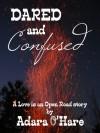 Dared and Confused - Adara O'Hare