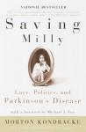 Saving Milly: Love, Politics, and Parkinson's Disease - Morton Kondracke, Michael Prichard