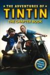 The Adventures of Tintin: The Chapter Book (Adventures of Tintin Film Tie) - Bantam Books