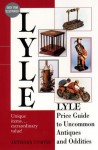 Lyle Price Guide to Uncommon Antiques and Oddities - Anthony Curtis