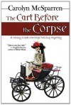 The Cart Before The Corpse (The Merry Abbot Carriage-Driving Mystery) - Carolyn McSparren