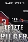 Der letzte Pilger: Kriminalroman (Ein Fall für Tommy Bergmann, Band 1) - Gard Sveen, Günther Frauenlob