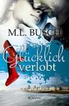 Glücklich verlobt (Glücklich Trilogie) - M.L. Busch