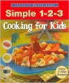 Simple 1-2-3: Cooking for Kids - Publications International Ltd., Laurie Proffitt