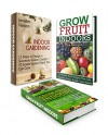 Grow Fruit Indoors Box Set: 15 Steps To Design Your Perfect Home Garden Plus 33 Fruits And Veggies You Can Grow In Your Indoor Garden With 34 Guidelines ... Set, Grow Fruit Indoors, indoor gardening) - Jennifer Nelson, Tina Morgan