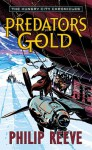 Predator's Gold - Philip Reeve