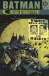 Batman: Bruce Wayne, Fugitive, Vol. 1 - Devin Grayson, Ed Brubaker, Chuck Dixon, Kelly Puckett, William Rosado, Dave Ross, Sean Philips, Scott McDaniel, Roger Robinson, Rick Leonardi, Damion Scott, Trevor McCarthy, Phil Noto
