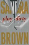 Play Dirty - Sandra Brown, Victor Slezak