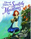 Up and Down the Scratchy Mountains - Laurel Snyder