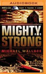 Mighty and Strong (Righteous Series) - Michael Wallace, Arielle DeLisle