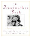 The Grandmother Book: A Celebration of Family - Jessica Burstein