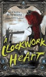 A Clockwork Heart: Book Two in The Chronicles of Light and Shadow - Liesel Schwarz