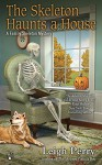 The Skeleton Haunts a House (A Family Skeleton Mystery) - Leigh Perry