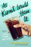 As Kismet Would Have it - Sandhya Menon