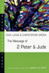 The Message of 2 Peter & Jude - R. C. Lucas, Christopher Green