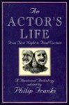 An Actor's Life: From First Night to Final Curtain a Theatrical Anthology - Philip Franks
