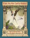 Stories from Hans Christian Andersen (Illustrated By W. H. Robinson): The Ugly Duckling, Thumbelina, the Wild Swans, and Others - Hans Christian Andersen, Marie-Michelle Joy, William Heath Robinson, H.B. Paull