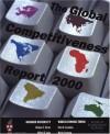 The Global Competitiveness Report 2000 - World Economic Forum, Chris Moore, Jeffrey D. Sachs, Klaus Schwab, Peter K. Cornelius, Andrew M. Warner, John M. Tudor, Daniel Vasquez, Andrew Warner, Macha Levinson