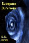 "Subspace Survivors - E.E. ""Doc"" Smith"