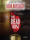 The Dead Run - Adam Mansbach, Erik Bergmann