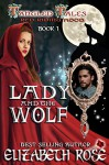 Lady and the Wolf: (Red Riding Hood) (Tangled Tales Series Book 1) - Elizabeth Rose