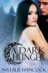 A Dark Hunger (World of Darkness) - Natalie Hancock
