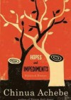 Hopes and Impediments: Selected Essays - Chinua Achebe