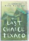 The Last Chance Texaco - Brent Hartinger