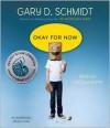 Okay for Now - Gary D. Schmidt, Lincoln Hoppe