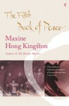 The Fifth Book of Peace - Maxine Hong Kingston