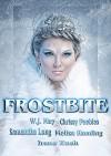 FROSTBITE (A Winter Fantasy Anthology) - W.J. May, Melisa Hamling, Irene Kueh, Samantha Long, Chrissy Peebles