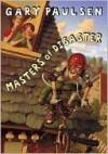 Masters of Disaster - Gary Paulsen