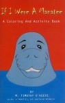 If I Were a Manatee: A Coloring and Activity Book - M. Timothy O'Keefe
