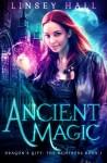 Ancient Magic (Dragon's Gift: The Huntress) (Volume 1) - Linsey Hall