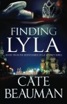 Finding Lyla: Book Ten In The Bodyguards Of L.A. County Series (Volume 10) - Cate Beauman