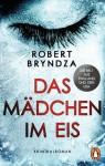 Das Mädchen im Eis: Kriminalroman (Ein Fall für Detective Erika Foster 1) (German Edition) - Robert Bryndza, Norbert Möllemann, Charlotte Breuer