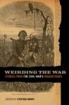 Weirding the War: Stories from the Civil War's Ragged Edges - Stephen Berry