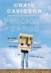 Precious Cargo: My Year of Driving the Kids on School Bus 3077 - Craig Davidson