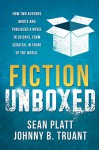 Fiction Unboxed: Publishing and Writing a Novel in 30 Days, From Scratch, In Front of the World (The Smarter Artist Book 2) - Johnny B. Truant, Sean Platt, David Wright, Smarter Artist