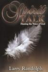 Spirit Talk - Larry Randolph
