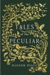Tales of the Peculiar - Ransom Riggs