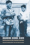 Boarding School Blues: Revisiting American Indian Educational Experiences - Clifford E. Trafzer, Jean A. Keller