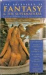 The Anthology of Fantasy and the Supernatural - Stephen Jones, John Gregory Betancourt, Darrell Schweitzer, Joel Lane, Charles Wagner, S.M. Stirling, Steve Rasnic Tem, Steve Green, David Andreas, Dallas Clive Goffin, Randall D. Larson, David Sutton, William F. Nolan, H. J. Cording, David Riley, Josepha Sherman, Lauren